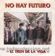 NO HAY FUTURO EL TREWN DE LA VIDA/RECUERDOS DE INFANCIA (S.F.A. 1993) (Música - Discos - Singles Vinilo - Grupos Españoles de los 90 a la actualidad)