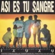 Discos de vinilo: IXUXU ASÍ ES TU SANGRE (ARREBATO 1991). Lote 41467139