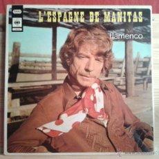 Discos de vinilo: MANITAS DE PLATA - L'ESPAGNE DE MANITAS. Lote 41469619