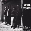 Discos de vinilo: APRIL FOOLS SWEET MARY/IF YOU SEE ME THIS WAY (1991). Lote 41471300