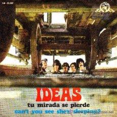 Discos de vinilo: SINGLE IDEAS TU MIRADA SE PIERDE / CAN'T YOU SEE SHE'S SPANISH RARE GUITARRA 1970 . Lote 41481309