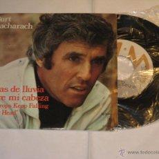 Discos de vinilo: BURT BACHARACH - GOTAS DE LLUVIA SOBRE MI CABEZA - SINGLE VINILO. Lote 41483396