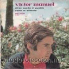 Discos de vinilo: VICTOR MANUEL ATRAS QUEDA EL PUEBLO/CANTO AL SILENCIO (BELTER 1970). Lote 41487975