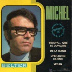 Discos de vinilo: MICHEL, EP, SEGURO... QUE TE OLVIDARÉ + 3, AÑO 1967. Lote 41500193
