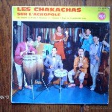 Discos de vinilo: LES CHAKACHAS SUR L´ACROPOLE - LES ENFANTS DU PIREE + 3 - EDICIÓN FRANCESA . Lote 41501749