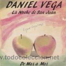 Discos de vinilo: DANIEL VEGA LA NOCHE DE SAN JUAN/DE MAR A MAR (DIAL 1984). Lote 41506574