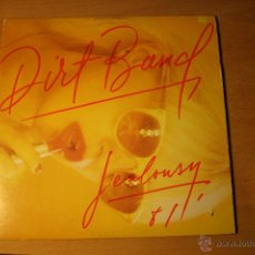 Discos de vinilo: THE DIRT BAND, JEALOUSY, LIBERTY RECORDS, MADE IN CANADA, 81 , LP. Lote 41511163