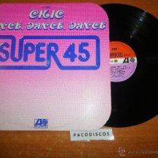 Discos de vinilo: CHIC DANCE DANCE DANCE / SAO PAULO SUPER 45 MAXI SINGLE VINILO HECHO EN ESPAÑA AÑO 1977 NILE RODGERS. Lote 41529900