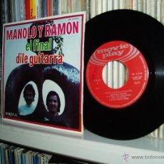 Discos de vinilo: MANOLO Y RAMON (DUO DINAMICO) SINGLE EL FINAL MOVIEPLAY 1971 SPAIN RARO. Lote 45119246