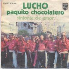 Discos de vinilo: LUCHO,PAQUITO EL CHOCOLATERO DEL 76. Lote 41536157