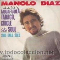 Discos de vinilo: MANOLO DIAZ COCA-COLA,TABACO,CHICLE & SOUL/SIGO SOLO (MOVIEPLAY 1970). Lote 41555536