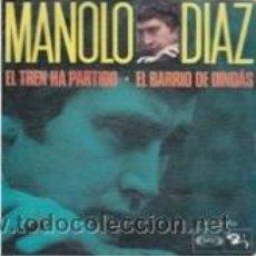 Discos de vinilo: MANOLO DIAZ EL BARRIO DE DINDAS/EL TREN HA PARTIDO (SONOPLAY 1968). Lote 41555688