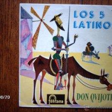 Discos de vinilo: LOS 5 LATINOS - DON QUIJOTE + 3. Lote 41574407