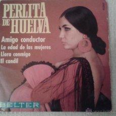 Discos de vinilo: DISCO DE VINILO PERLITA DE HUELVA. 4 CANCIONES. AMIGO CONDUCTOR, EL CANDIL, LLORA CONMIGO... Lote 41581831