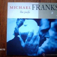 Discos de vinilo: MICHAEL FRANKS - BLUE PACIFIC. Lote 41582324
