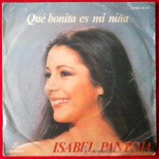 Discos de vinilo: ISABEL PANTOJA - QUE BONITA ES MI NIÑA - ¿EL? ...¡ERA EL! - COLUMBIA 1979. Lote 41588725