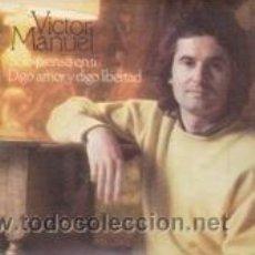 Discos de vinilo: VICTOR MANUEL SÓLO PIENSO EN TÍ/DIGO AMOR Y DIGO LIBERTAD (CBS 1978). Lote 41617017