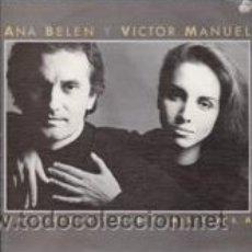 Discos de vinilo: VICTOR MANUEL/ANA BELEN LA PUERTA DE ALCALÁ/NO SERÉ NUNCA JUGUETE ROTO (CBS 1986). Lote 41639869