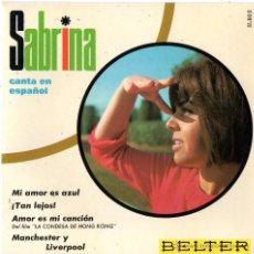 Discos de vinilo: SABRINA CANTA EN ESPAÑOL, EP, MI AMOR ES AZUL + 3, AÑO 1967. Lote 41665871