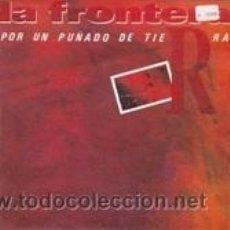 Disques de vinyle: LA FRONTERA POR UN PUÑADO DE TIERRA (POLYDOR 1991). Lote 41668060