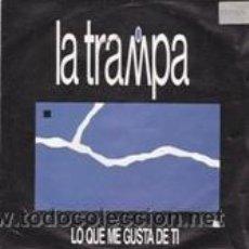 Dischi in vinile: LA TRAMPA LO QUE ME GUSTA DE TÍ (ZAFIRO 1989). Lote 41671621