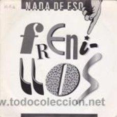 Discos de vinilo: FRENILLOS NADA DE ESO (SOLERA 1989). Lote 41672178