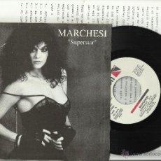 Discos de vinilo: MARCHESI SINGLE SUPERSTAR ESPAÑA 1992 CON HOJA PROMO. Lote 41681322
