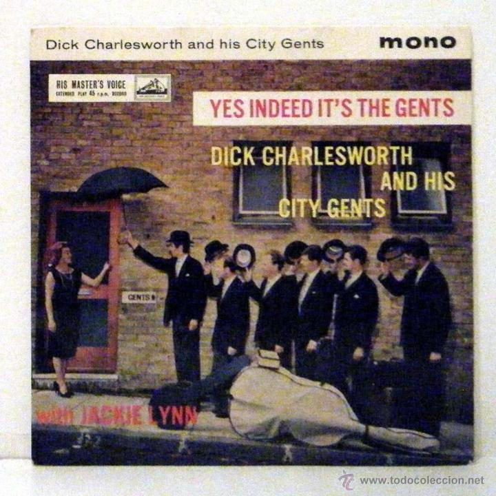 DICK CHARLESWORTH AND HIS CITY GENTS – YES INDEED IT'S THE GENTS 62 ( EP 4 TEMAS ) ORIG UK IMPECABLE (Música - Discos de Vinilo - EPs - Otros estilos)