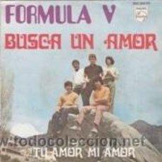 Discos de vinilo: FORMULA V BUSCA UN AMOR/TU AMOR MI AMOR (PHILIPS 1969). Lote 41693471