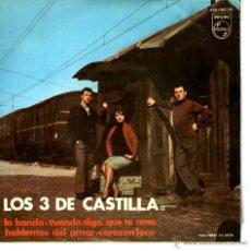 Discos de vinilo: LOS 3 DE CASTILLA LA BANDA. Lote 41710692
