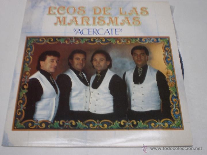 ECOS DE LAS MARISMAS-ACERCATE-LP-FONOMUSIC-AÑO 1991-N (Música - Discos - LP Vinilo - Flamenco, Canción española y Cuplé)
