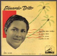 Discos de vinilo: EDUARDO BRITO. AQUELLOS OJOS VERDES. LA VOZ DE SU AMO 1958. Lote 41722276
