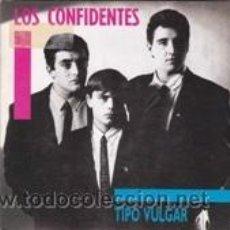 Dischi in vinile: LOS CONFIDENTES TIPO VULGAR/ESTRELLA POR ESTRELLA (FONOMUSIC 1990). Lote 41728085
