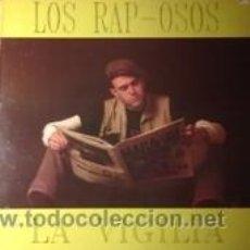 Discos de vinilo: LOS RAP-OSOS LA VIGILIA (2 VERS.) (VADO PERMANENTE 1992). Lote 41729609