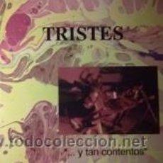 Discos de vinilo: LOS TRISTES ...Y TAN CONTENTOS (FUSIÓN DE PRODUCCIONES 1990). Lote 41730732