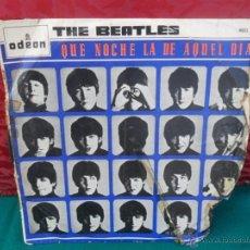 Discos de vinilo: DISCO DE LOS BEATLES QUE NOCHE LA DE AQUEL AÑO. Lote 41740518