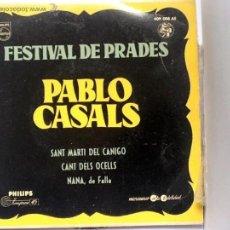 Discos de vinilo: PAU CASALS - FESTIVAL DE PRADES: SANT MARTÍ DEL CANIGÓ - NANA / CANT DELS OCELLS - SG PHILIPS 1958. Lote 41748058