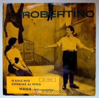 ROBERTINO - O SOLE MIO - EDICIÓN SUIZA (Música - Discos de Vinilo - EPs - Canción Francesa e Italiana)
