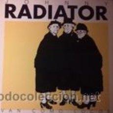 Discos de vinilo: JOHNNY RADIATOR VAN COMO LOCOS (EL COHETE 1993). Lote 41790095