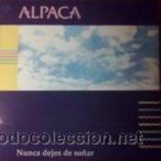 Discos de vinilo: ALPACA NUNCA DEJES DE SOÑAR (FONOASTUR 1989). Lote 41796649
