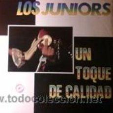 Discos de vinilo: LOS JUNIORS UN TOQUE DE CALIDAD (ARREBATO 1990). Lote 41853946