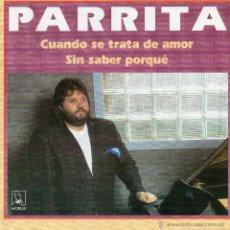 Discos de vinilo: PARRITA *CUANDO SE TRATA DE AMOR* *SIN SABER PORQUE*. Lote 41869663