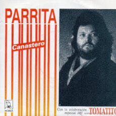 Discos de vinilo: PARRITA *CANASTERO* *ULTIMAMENTE* CON TOMATITO. Lote 41870078