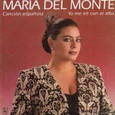 Discos de vinilo: MARIA DEL MONTE *CANCION ESPAÑOLA* *YO ME IRE CON EL ALBA*. Lote 41870367