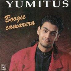 Discos de vinilo: YUMITUS *BOOGIE CAMARERA* LISTEN MANUEL*. Lote 41870410