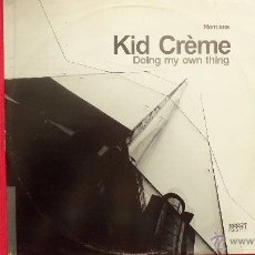Discos de vinilo: KID CRÉME - DOING MY OWN THING. Lote 41873905