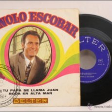 Discos de vinilo: SINGLE VINILO - 45 RPM - MANOLO ESCOBAR - TU PAPA SE LLAMA JUAN - EDITA BELTER - 1970 - ESPAÑA. Lote 41896181