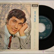 Discos de vinilo: SINGLE VINILO - 45 RPM - ENGELBERT HUMPERDINK - A MAN WITHOUT LOVE - EDITA DECCA - 1967 - ESPAÑA. Lote 41943630