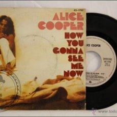 Discos de vinilo: SINGLE VINILO - 45 RPM - ALICE COOPER - HOW YOU GONNA SEE ME NOW - WARNER / HISPAVOX - 1978 - ESPAÑA. Lote 41946839