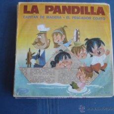 Discos de vinilo: LA PANDILLA CAPITAN DE MADERA / EL PESCADOR COJITO. Lote 41951283